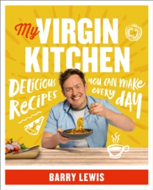 My Virgin Kitchen : Delicious Recipes You Can Make Every Day, Paperback Book