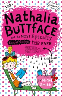 Nathalia Buttface and the Most Epically Embarrassing Trip Ever, Paperback Book