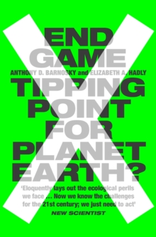 End Game : Tipping Point for Planet Earth?, Paperback Book