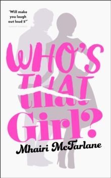 Who's That Girl? : A Laugh-out-Loud Sparky Romcom!, Hardback Book