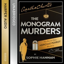 The Monogram Murders : The New Hercule Poirot Mystery, CD-Audio Book