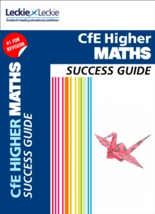 Higher Maths Revision Guide : Success Guide for Cfe Sqa Exams, Paperback / softback Book