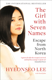 The Girl with Seven Names : Escape from North Korea, Paperback / softback Book