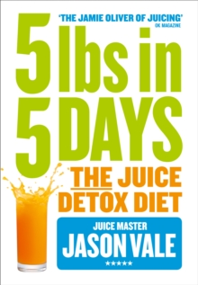 5LBs in 5 Days : The Juice Detox Diet, Paperback Book