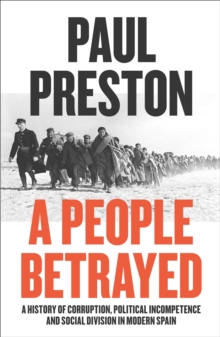 A People Betrayed : A History of 20th Century Spain, Hardback Book