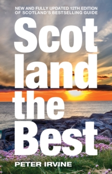 Scotland The Best : New and Fully Updated 12th Edition of Scotland's Bestselling Guide, Paperback / softback Book