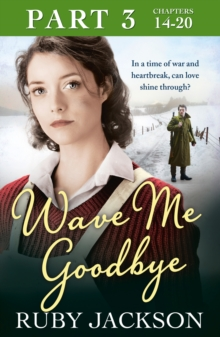 Wave Me Goodbye (Part Three: Chapters 14-20), EPUB eBook