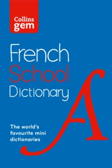 Collins French School Gem Dictionary : Trusted Support for Learning, in a Mini-Format, Paperback / softback Book