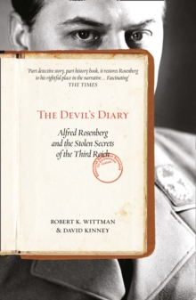 The Devil's Diary : Alfred Rosenberg and the Stolen Secrets of the Third Reich, Paperback Book