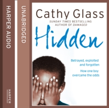 Hidden: Betrayed, Exploited and Forgotten. How One Boy Overcame the Odds., eAudiobook MP3 eaudioBook
