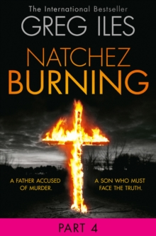 Natchez Burning: Part 4 of 6 (Penn Cage, Book 4), EPUB eBook