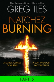 Natchez Burning: Part 5 of 6 (Penn Cage, Book 4), EPUB eBook