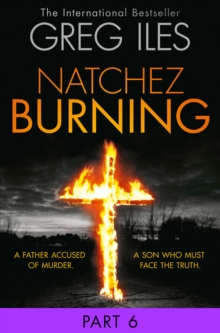 Natchez Burning: Part 6 of 6 (Penn Cage, Book 4), EPUB eBook