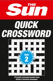 The Sun Quick Crossword Book 2 : 175 Quick Crossword Puzzles from Britain's Favourite Newspaper, Paperback / softback Book