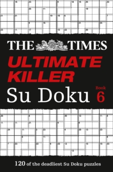 The Times Ultimate Killer Su Doku Book 6 : 120 Challenging Puzzles from the Times, Paperback / softback Book