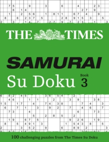 The Times Samurai Su Doku 3 : 100 Extreme Puzzles for the Fearless Su Doku Warrior, Paperback Book