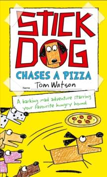 Stick Dog Chases a Pizza, Paperback / softback Book