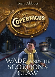 Wade and the Scorpion's Claw (The Copernicus Archives, Book 1), EPUB eBook