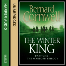 The Winter King (The Warlord Chronicles, Book 1), eAudiobook MP3 eaudioBook