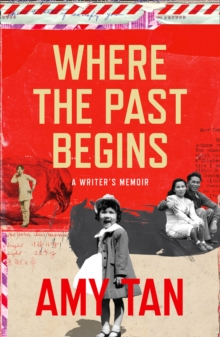 Where the Past Begins : Memory and Imagination, Hardback Book
