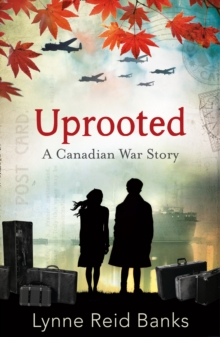 Uprooted - A Canadian War Story, Paperback / softback Book