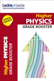 Higher Physics Grade Booster for SQA Exam Revision : Maximise Marks and Minimise Mistakes to Achieve Your Best Possible Mark, Paperback / softback Book