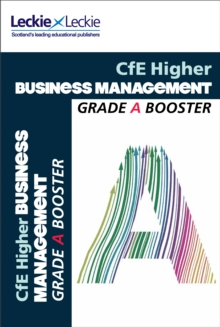 Higher Business Management Grade Booster for SQA Exam Revision : Maximise Marks and Minimise Mistakes to Achieve Your Best Possible Mark, Paperback / softback Book