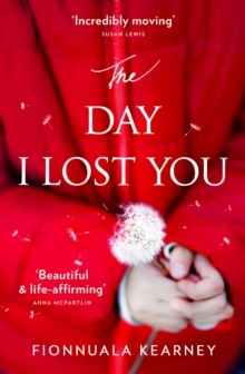 The Day I Lost You : A Heartfelt, Emotion-Packed, Twist-Filled Read, Paperback Book
