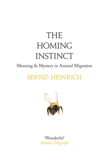 The Homing Instinct: Meaning and Mystery in Animal Migration, EPUB eBook