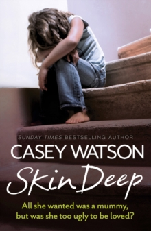 Skin Deep: All She Wanted Was a Mummy, But Was She Too Ugly to Be Loved?, EPUB eBook