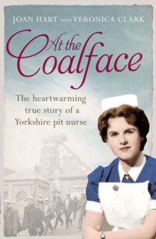 At the Coalface : The Memoir of a Pit Nurse, Paperback Book