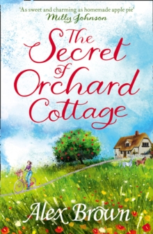 The Secret of Orchard Cottage : The Feel-Good Number One Bestseller, Paperback Book