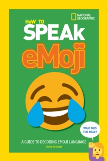 How to Speak Emoji : A Guide to Decoding Digital Language, Paperback Book