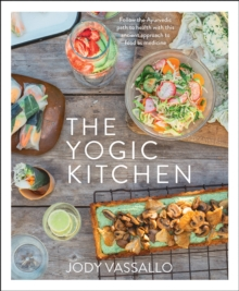 The Yogic Kitchen, Paperback / softback Book