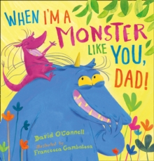 When I'm a Monster Like You, Dad, Paperback / softback Book