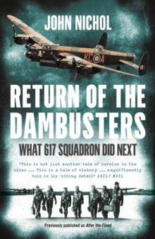 Return of the Dambusters : What 617 Squadron Did Next, Paperback Book