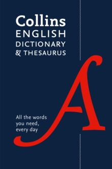 Collins English Dictionary and Thesaurus Paperback edition : All-In-One Support for Everyday Use, Paperback / softback Book