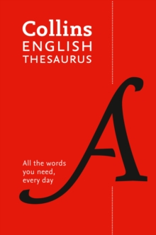 Collins English Thesaurus Paperback edition : 300,000 Synonyms and Antonyms for Everyday Use, Paperback / softback Book