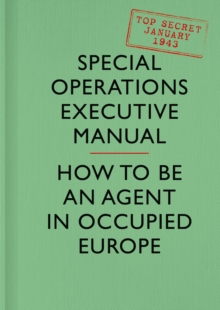 SOE Manual : How to be an Agent in Occupied Europe, Hardback Book