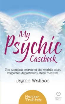 My Psychic Casebook : The Amazing Secrets of the World's Most Respected Department-Store Medium, Paperback / softback Book