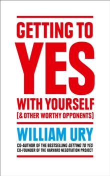 Getting to Yes with Yourself : And Other Worthy Opponents, Paperback / softback Book