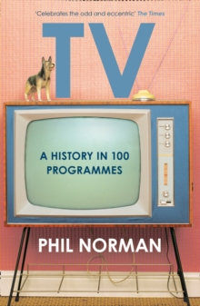 Television : A History in 100 Programmes, Paperback Book