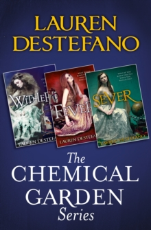 The Chemical Garden Series Books 1-3: Wither, Fever, Sever, EPUB eBook