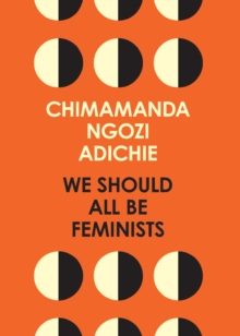 We Should All Be Feminists, Paperback / softback Book