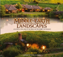 Middle-earth Landscapes : Locations in the Lord of the Rings and the Hobbit Film Trilogies, Hardback Book