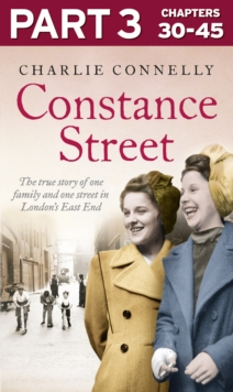 Constance Street: Part 3 of 3: The true story of one family and one street in London's East End, EPUB eBook