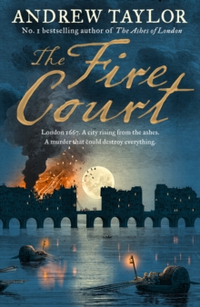 The Fire Court : A Gripping Historical Thriller from the Bestselling Author of the Ashes of London, Hardback Book