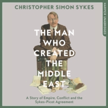 The Man Who Created the Middle East, eAudiobook MP3 eaudioBook