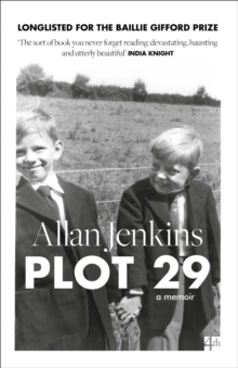 Plot 29 : A Memoir: Longlisted for the Baillie Gifford and Wellcome Book Prize, Paperback Book