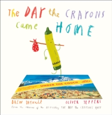 The Day The Crayons Came Home, Hardback Book